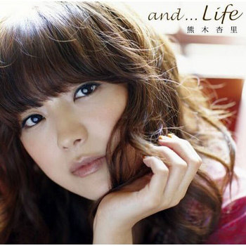 and...Life-(熊木杏里)-Limit.jpg