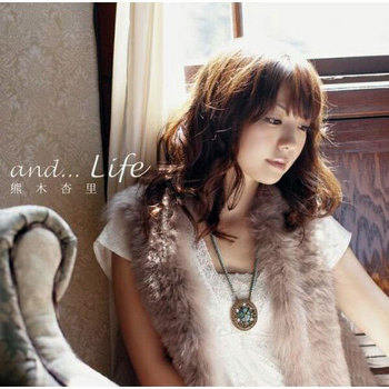 and...Life-(熊木杏里)-Stand.jpg